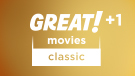 GREAT! movies classic +1 channel logo